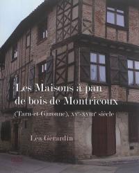 Les maisons à pan de bois de Montricoux (Tarn-et-Garonne) : XVe-XVIIIe siècle