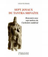 Sept joyaux du tantra shivaïte