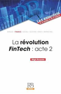 La révolution FinTech. Volume 2, La révolution FinTech