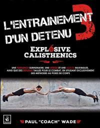 L'entraînement d'un détenu. Volume 3, Explosive calisthenics
