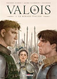 Valois. Volume 1, Le mirage italien