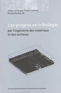 Les progrès en tribologie par l'ingénierie des matériaux et des surfaces