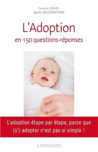 L'adoption en 150 questions-réponses