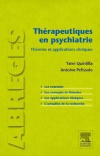Thérapeutiques en psychiatrie : théories et applications cliniques