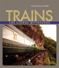 Trains : les lignes mythiques