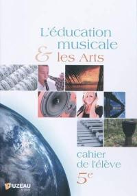L'éducation musicale & les arts, 5e