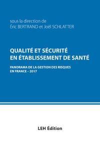 Qualité et sécurité en établissement de santé : panorama de la gestion des risques en France : 2017