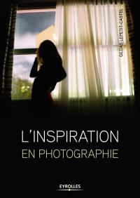 L'inspiration en photographie