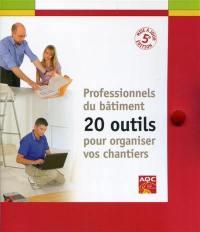 Professionnels du bâtiment : 20 outils pour organiser vos chantiers