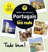 Cahier de vacances portugais pour les nuls : tudo bem !