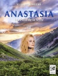 Anastasia. Volume 10, Le réveil de la terre