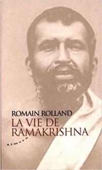 Essai sur la mystique et l'action de l'Inde vivante. Volume 1, La vie de Ramakrishna