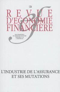 Revue d'économie financière. n° 126, L'industrie de l'assurance et ses mutations