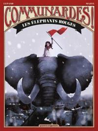 Communardes !, Les éléphants rouges
