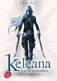 Keleana. Volume 1, La prisonnière