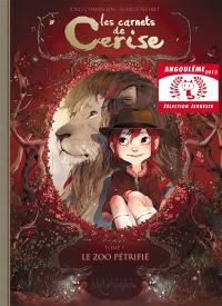 Les carnets de Cerise. Volume 1, Le zoo pétrifié