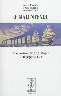 Le malentendu : une question de linguistique et de psychanalyse