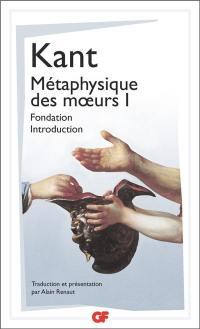 Métaphysique des moeurs. Volume 1, Métaphysique des moeurs