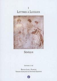 Lettres à Lucilius. Volume 1, Lettres 1 à 12
