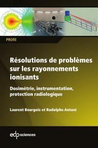 Résolutions de problèmes sur les rayonnements ionisants
