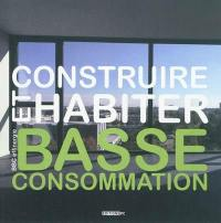Construire et habiter basse consommation : BBC effinergie