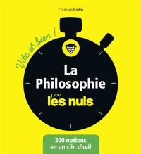 La philosophie pour les nuls : 200 notions en un clin d'oeil