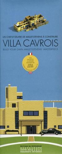 Villa Cavrois : un chef-d'oeuvre de Mallet-Stevens à construire = Villa Cavrois : build your own Mallet-Stevens' masterpiece