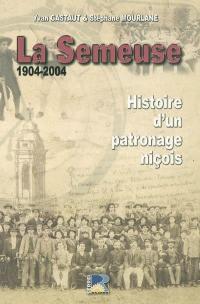 La Semeuse : 1904-2004 : histoire d'un patronage niçois