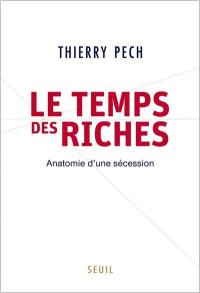 Le temps des riches : anatomie d'une sécession