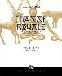 Chasse royale. Volume 1, De meute à mort