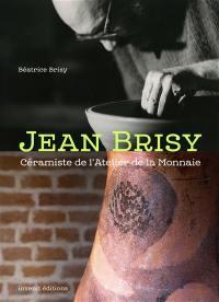Jean Brisy : céramiste de l'Atelier de la Monnaie