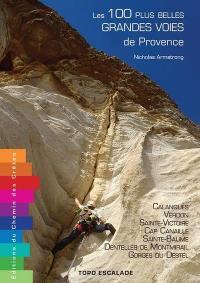 Les 100 plus belles grandes voies de Provence