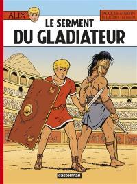 Les aventures d'Alix. Volume 36, Le serment du gladiateur