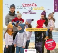 Bonnets, écharpes, snoods et accessoires : tricot pour toute la famille !