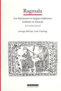 Ragmala : les littératures en langues indiennes traduites en français : anthologie
