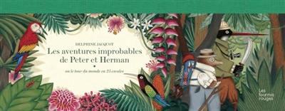 Les aventures improbables de Peter et Herman ou Le tour du monde en 25 escales