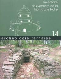 Archéologie tarnaise. n° 14, Inventaire des verreries de la Montagne noire