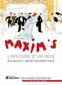 Maxim's : l'histoire d'un rêve