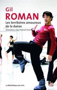 Gil Roman, les territoires amoureux de la danse : entretiens avec Patrick Ferla