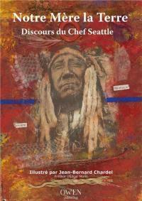 Notre mère la terre : discours du chef Seattle