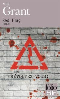 Feed. Volume 3, Red flag