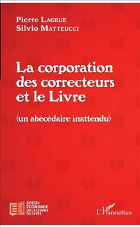 La corporation des correcteurs et le livre (un abécédaire inattendu)