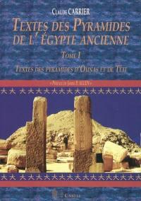 Textes des pyramides de l'Egypte ancienne. Volume 1, Textes des pyramides d'Ounas et de Téti