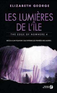 The edge of nowhere. Volume 4, Les lumières de l'île