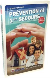 Prévention et 1ers secours à la maison : guide pratique