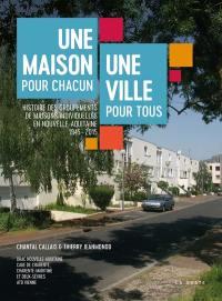 Une maison pour chacun, une ville pour tous : histoire des groupements de maisons individuelles, 1945-2015, Nouvelle-Aquitaine