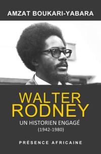 Walter Rodney, un historien engagé