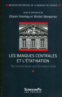 Les banques centrales et l'Etat-nation = The central banks and the nation-state