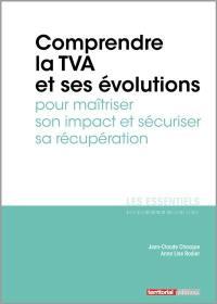 Comprendre la TVA et ses évolutions pour maîtriser son impact et sécuriser sa récupération