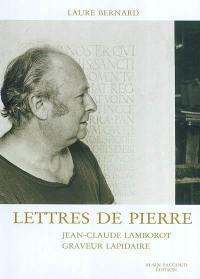 Lettres de pierre : Jean-Claude Lamborot, graveur lapidaire